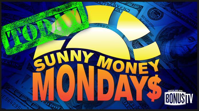 $25,000 Sunny Money Mondays