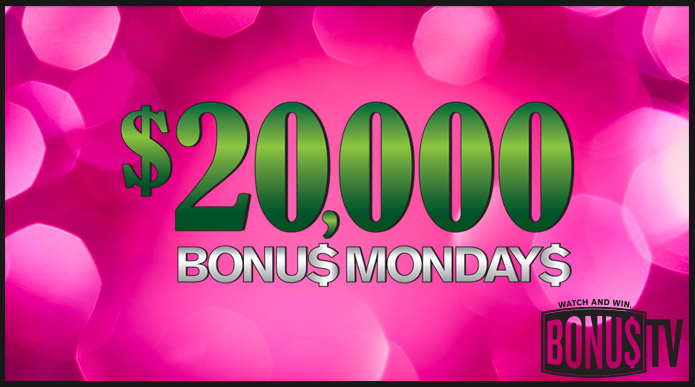 $20,000 Bonus Monday