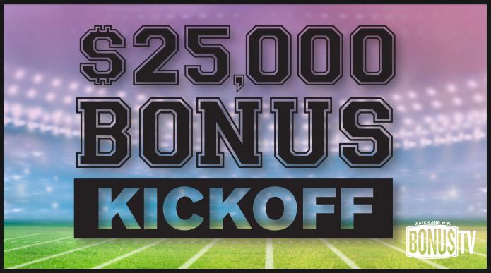 $25,000 Bonus Kickoff