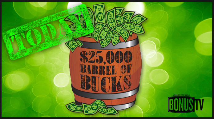 $25,000 Barrel of Bucks