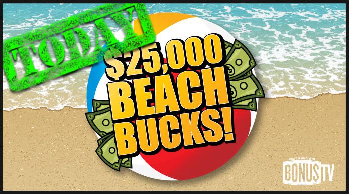 $25,000 Beach Bucks