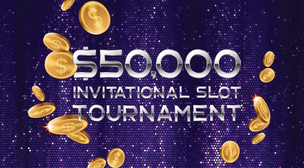 $50,000 VIP Slot Tournament - INVITE ONLY