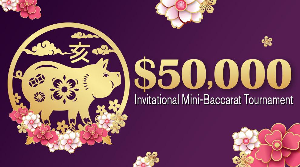 $50,000 Mini-Baccarat Tournament - INVITE ONLY