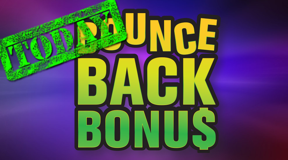 Bounce Back Bonus
