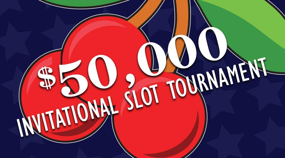 $50,000 Invitational Slot Tournament - INVITE ONLY