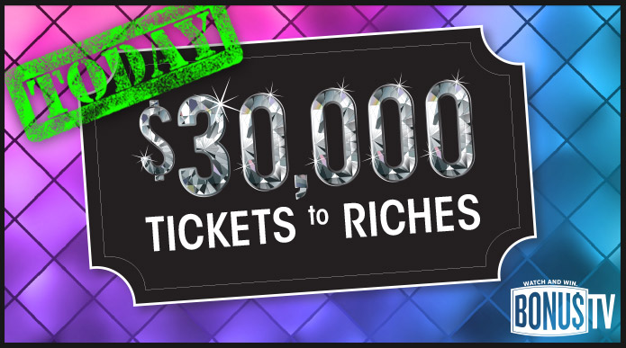 $30,000 Tickets to Riches